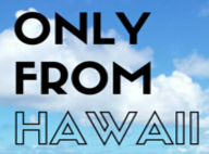 Only From Hawaii Promo Code